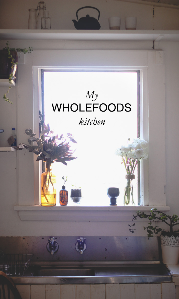 A sneek peek inside my wholefoods kitchen - to her core