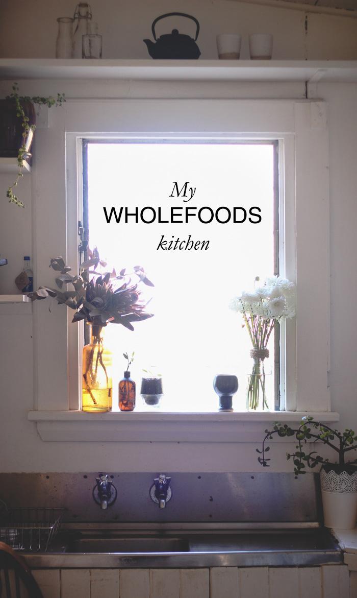 A sneek peek inside my wholefoods kitchen - to her core