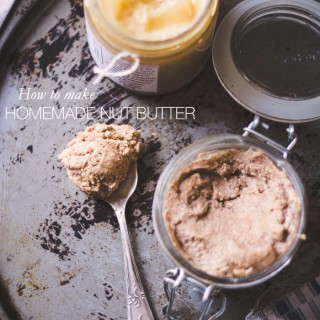 How to make homemade nut butter - to her core