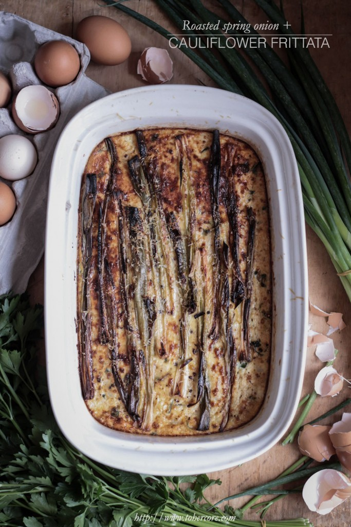 Roasted spring onion + cauliflower frittata - to her core